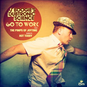 J Boogie's Dubtronic Science - Go To Work Single