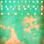 AFROLICIOUS_CALIFORNIADREAMING_REMIXED (1)